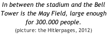 In between the stadium and the Bell Tower is the May Field, large enough for 300.000 people.   (picture: the Hitlerpages, 2012)